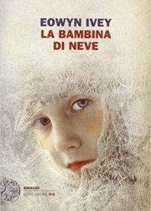La bambina di neve - Eowyn Ivey