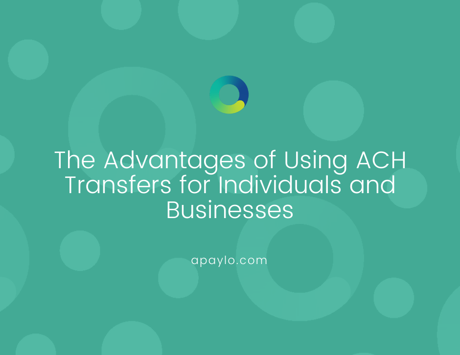 The Advantages of Using ACH Transfers for Individuals and Businesses