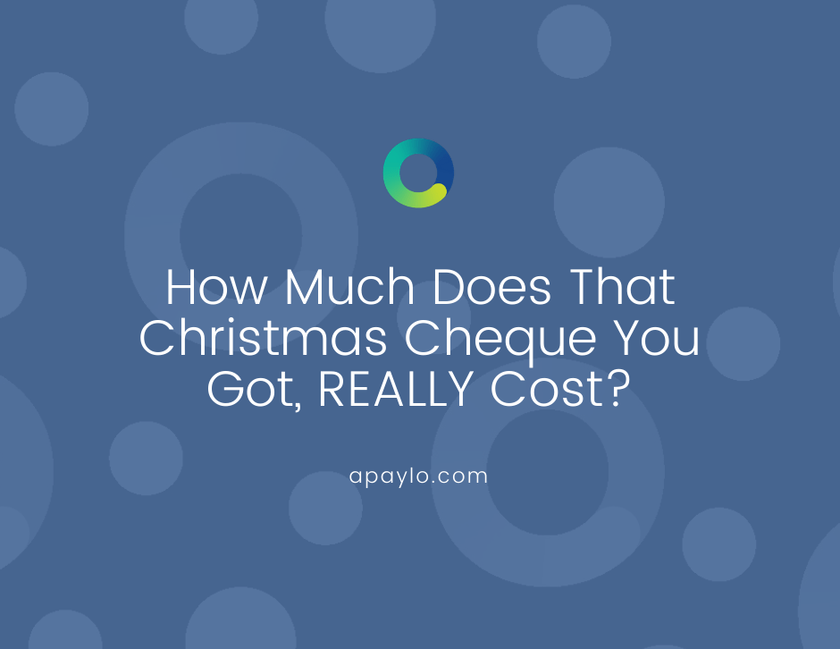 How Much Does That Christmas Cheque You Got, REALLY Cost?