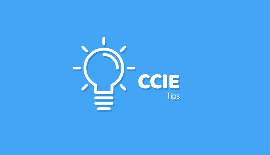 CCIE Tips