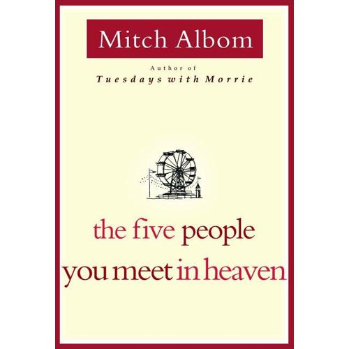 the five people you meet in heaven. by: mitch albom