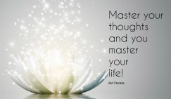 Master your thoughts and you master your life! ~April Peerless2013
