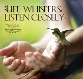 Life whispers,listen closely.