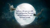 Embrace who you are with love and knowing. Then you will feel hungry for new spiritual growth. ~April Peerless