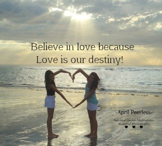 Love is our Destiny..