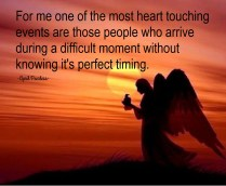 For me one of the most heart touching events are those people who arrive during a difficult moment without knowing it's perfect timing. They bring a good ear, love, smile and comfort. I am thankful to them and thankful also that Creator sends comfort in many ways. ~April Peerless