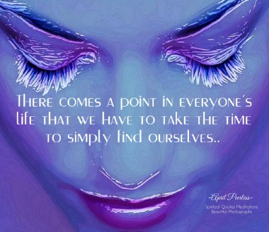 There comes a point in everyone's life that we have to take the time to simply find ourselves.. ~April Peerless.