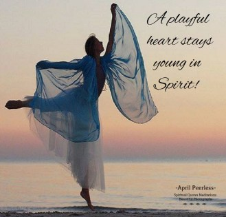 We should never lose our playfulness, no matter how old we get because a playful heart stays young in spirit.. -April Peerless