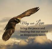 May all that we learn each and every day be about love; to give love, receive love and to be love. And may this love bring the peace and healing that our world so desperately needs. April Peerless