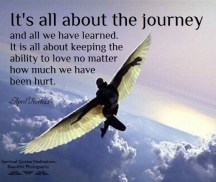 It's all about the journey and all we have learned. It is all about keeping the ability to love no matter how much we have been hurt. April Peerless