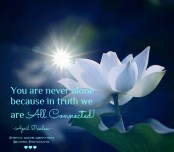 You are never alone because in truth we are all connected. April Peerless