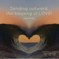 Sending outward, the blessing of LOVE!.