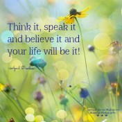 Speak not about sorrows but rather claim your joy instead. Think it, speak it and believe it and your life will be it! April Peerless