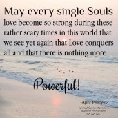 May every single souls Love become so strong during these rather scary times in this world that we see yet again that love conquers all and that there is nothing more powerful.. April Peerless