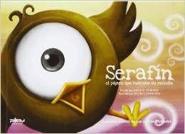 Reseña: «Serafín, el pájaro que buscaba su melodía»