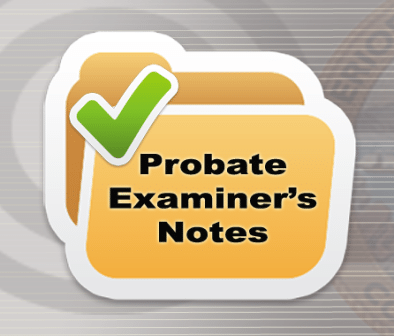 probate notes and probate examiner