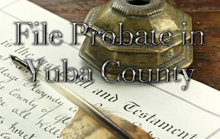file probate in yuba county