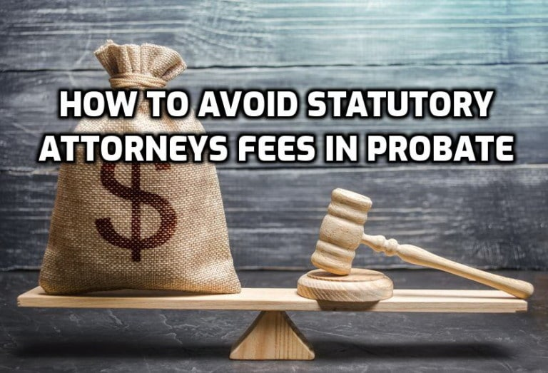 How to avoid statutory attorneys fees in probate California