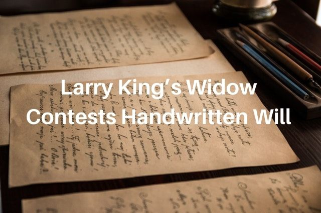 Image containing text: Larry King's Widown Contests Handwritten Will