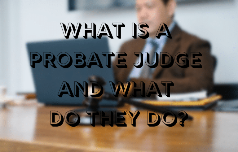 """Stock image with text: """"What Is a Probate Judge and What Do They Do?"""""""