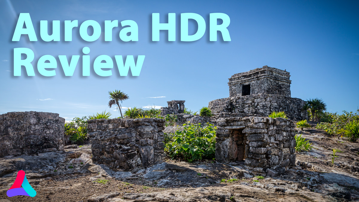 Aurora HDR Review – Is It the Best HDR Software in 2020?