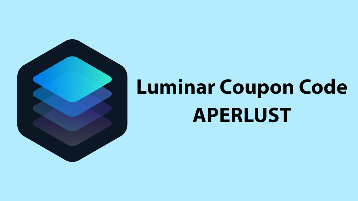 Luminar Coupon Code $10 Off – Use Code APERLUST