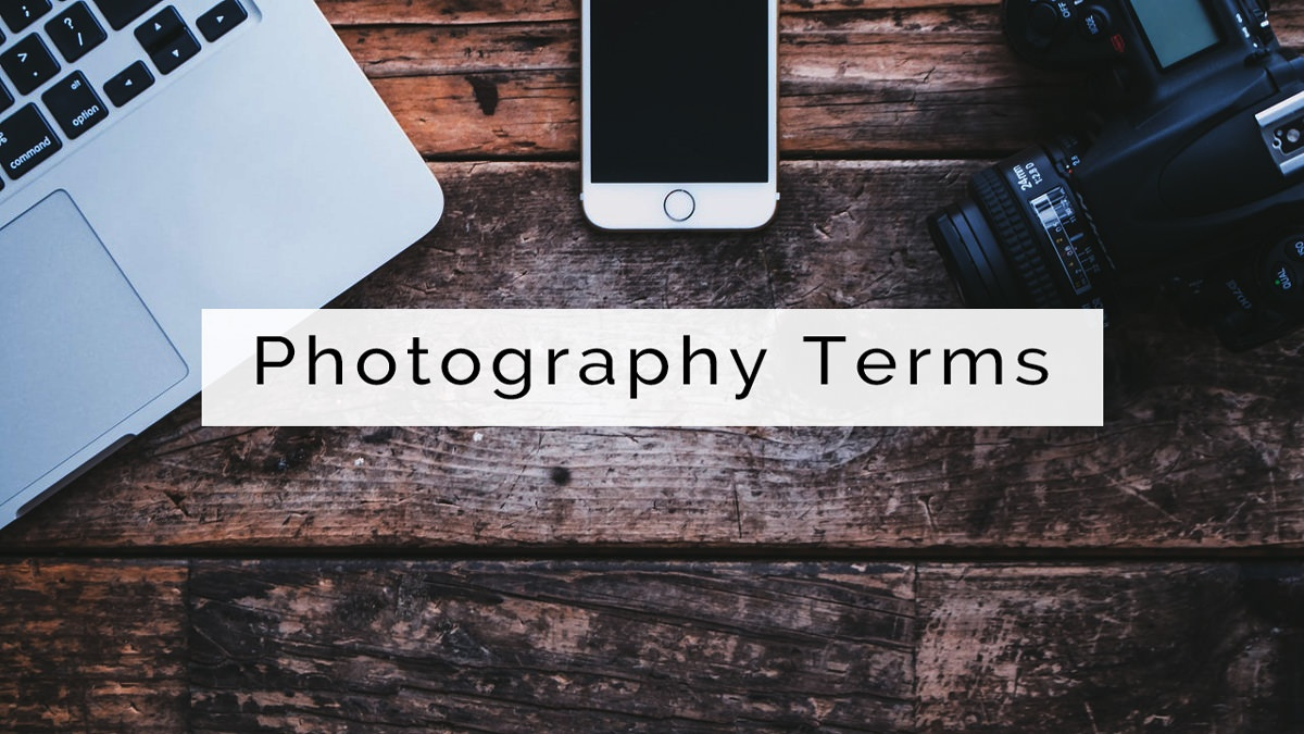 Photography Terms – Basic Words You Should Know