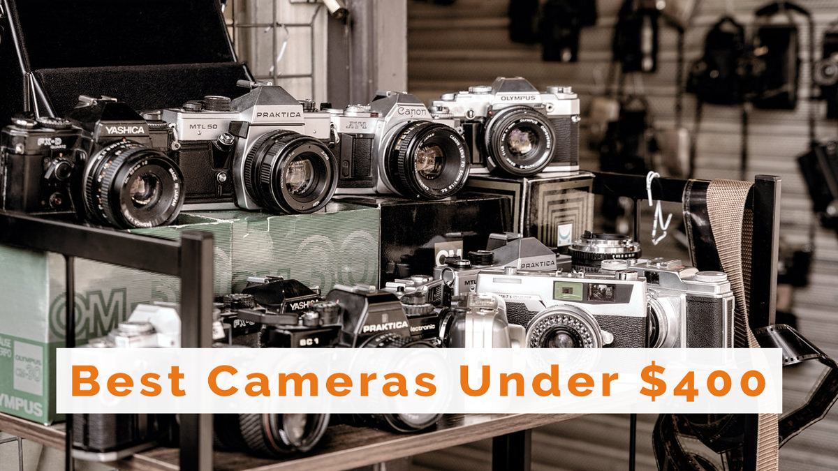 10 Best Cameras Under $400 | Travel, Family & Underwater