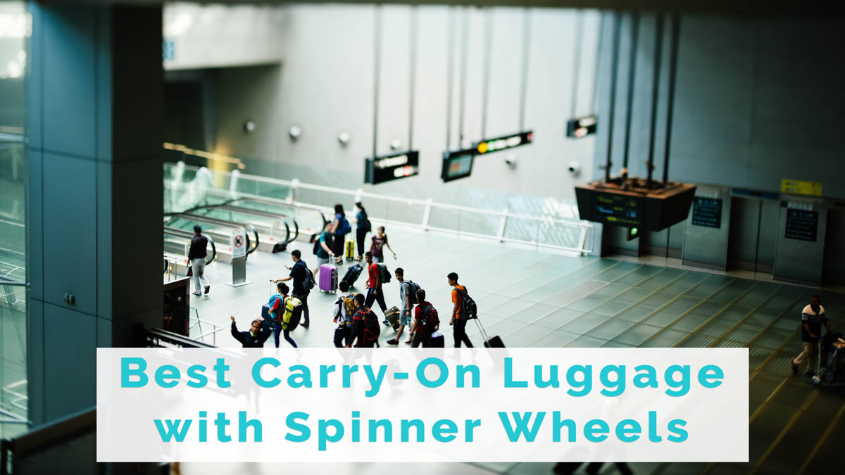 11 Best Carry-On Luggage with Spinner Wheels 2020