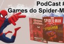 Podcast #5 – Games do Spider-man!