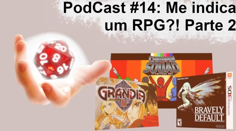 Podcast #14 – Me indica um RPG!? Parte 2
