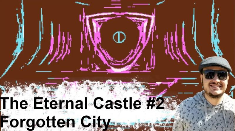 The Eternal Castle #2 – Forgotten City