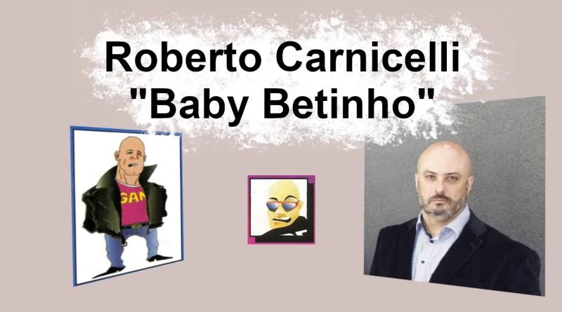Entrevista com Roberto Carnicelli (o Baby Betinho da SGP)
