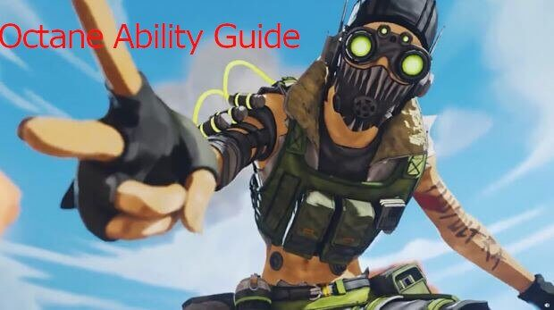 Octane Apex Legends Ability Pro Tips with Full Guide