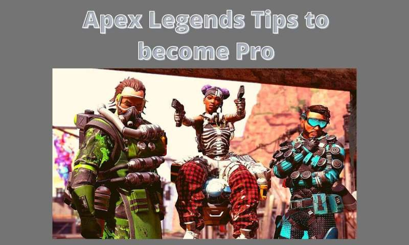 23 Apex Legends Tips to become Pro