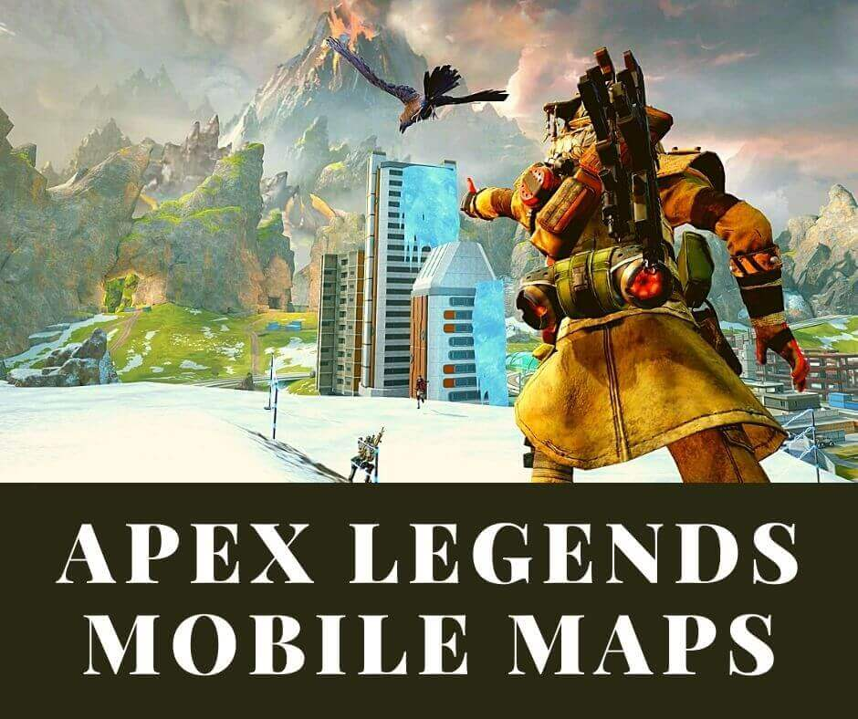 Apex Legends Mobile Maps