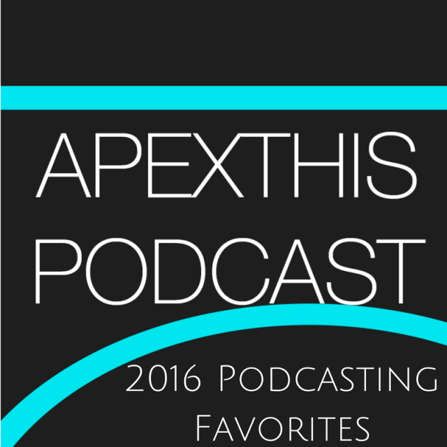 My Podcasting Favorites of 2016