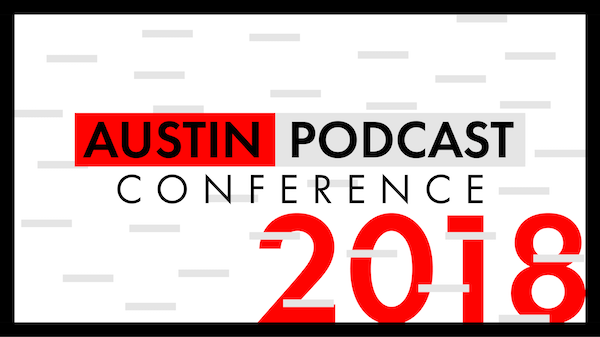 austin podcast conference