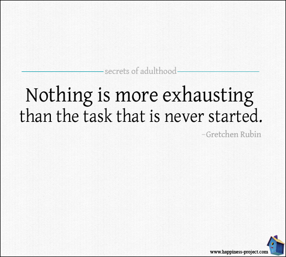 Nothing Is More Exhausting Than the Task That is Never Started.