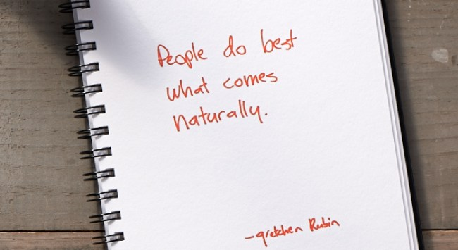 Secret of Adulthood: People Do Best What Comes Naturally.