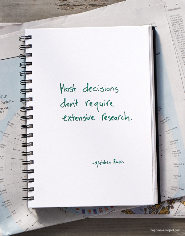 Secret of Adulthood: Most Decisions Don't Require Extensive Research.