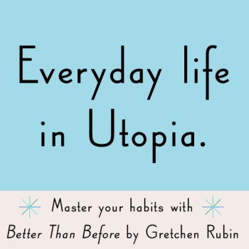 https://i2.wp.com/api.gretchenrubin.com/wp-content/uploads/2014/12/fb_EverydayUtopia.jpg