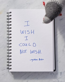 I wish I could not wish.