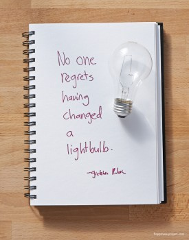 No one regrets having changed a lightbulb.