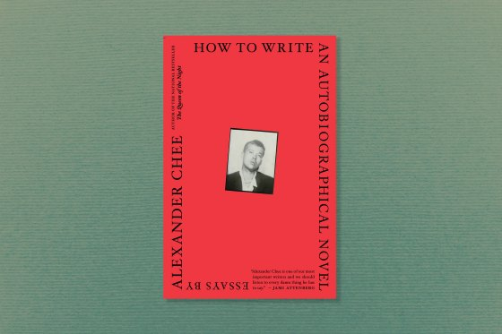 How to Write an Autobiographical Novel, by Alexander Chee