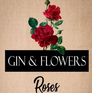 Gin and Flowers