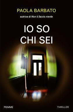 """Risultati immagini per """"Io so chi sei"""" di Paola Barbato (Piemme)"""