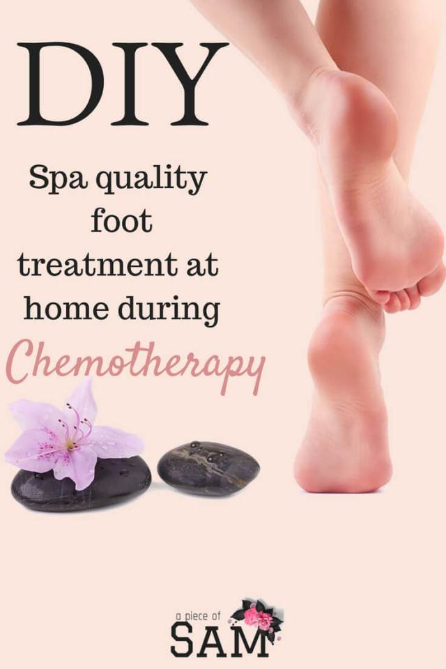 DIY SPA Quality foot treatment at home during chemo