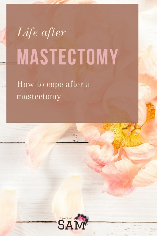 Life after mastectomy- How to cope after a mastectomy