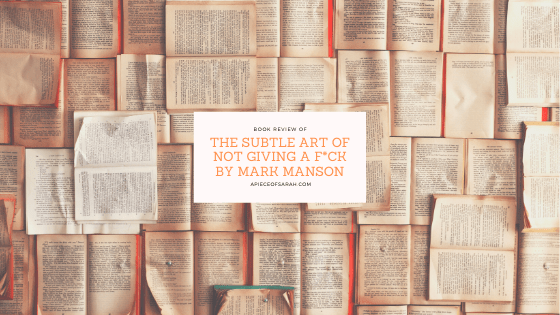 The Subtle Art of Not Giving a F*ck by Mark Mason Book Review